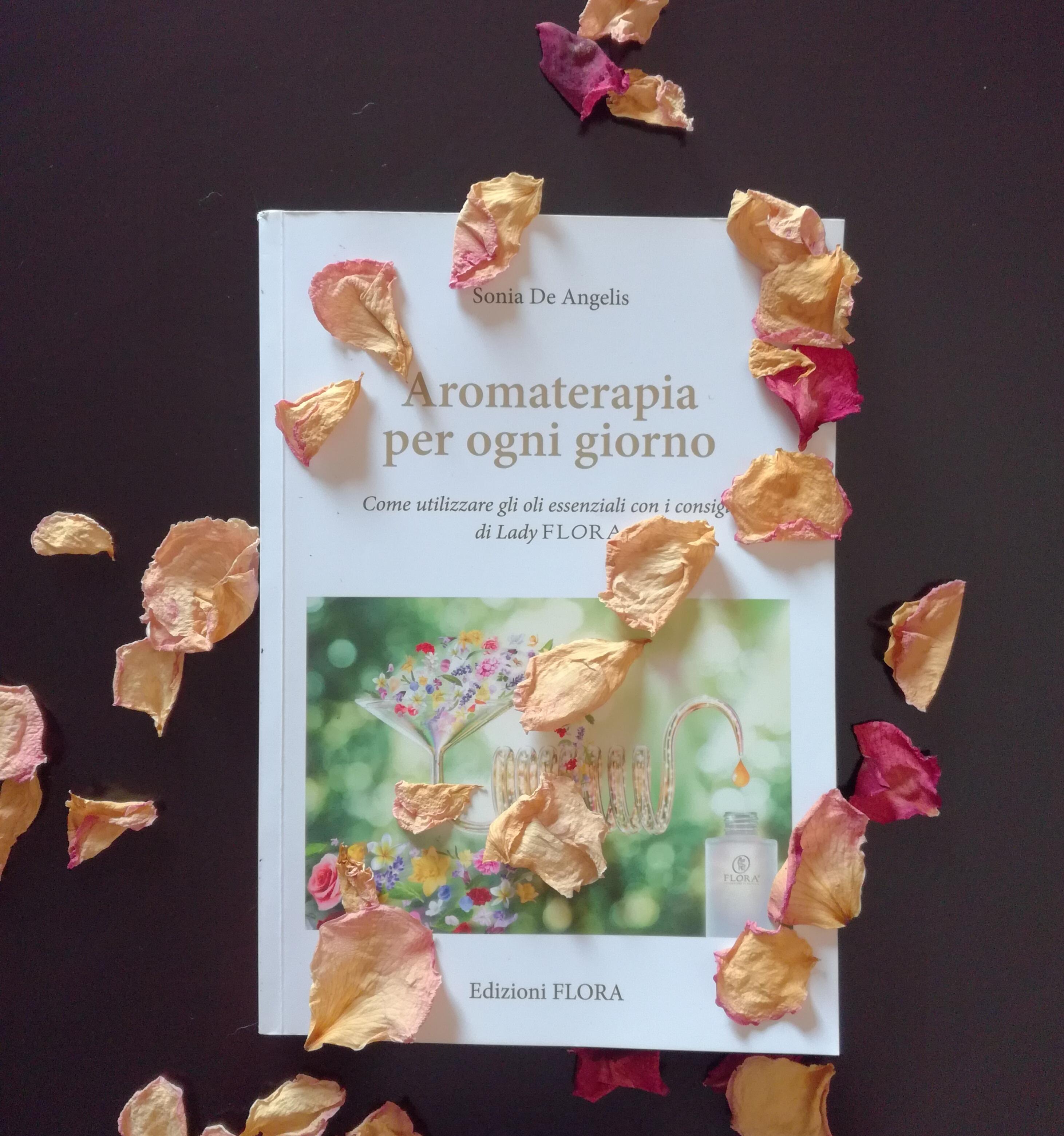 """""""Aromaterapia per ogni giorno"""" di Sonia De Angelis"""