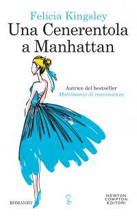 Una Cenerentola a Manhattan Felicia Kingsley