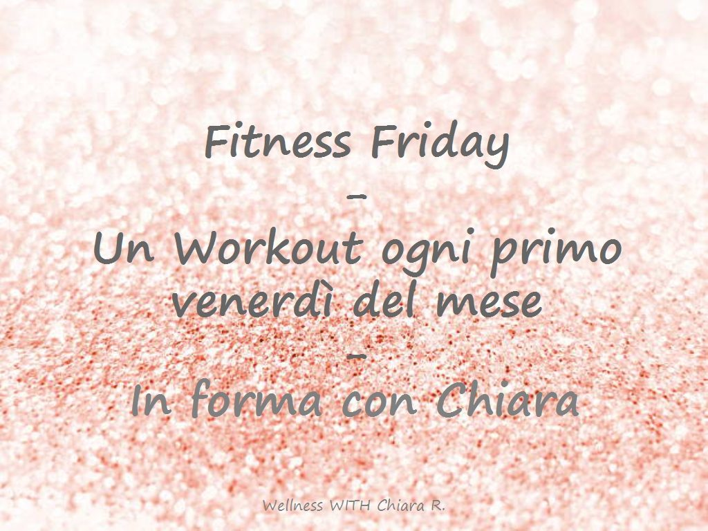 fitness friday - in forma con Chiara