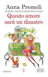 Questo amore sarà un disastro di Anna Premoli