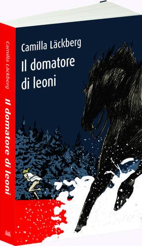 Il domatore di leoni. I delitti di Fjällbacka. Vol. 9 Camilla Läckberg